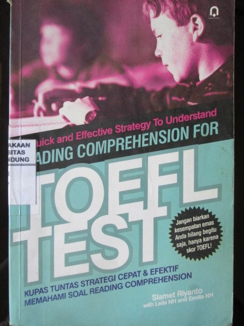 Reading Comprehension For Toefl Test : Kupas Tuntas Strategi Cepat & Efektif Memahami Soal Reading Comprehension