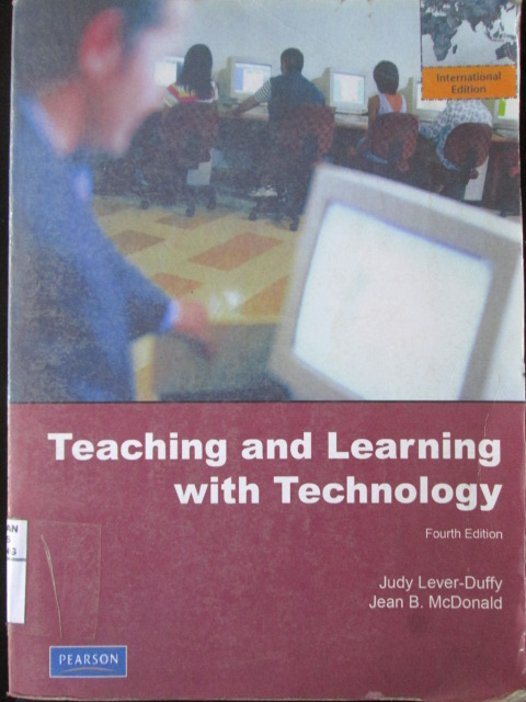 Teaching and Learning with Technology : fourth Edition