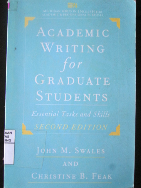 Academic Writing For Graduate Students : Essential Tasks and Skills Second Edition
