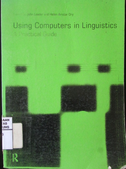 Using Computers in Linguistics A Pratical Guide